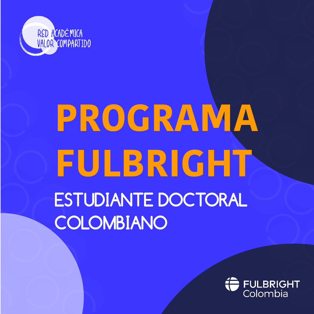 Beca Fulbright Estudiante Doctoral Colombiano